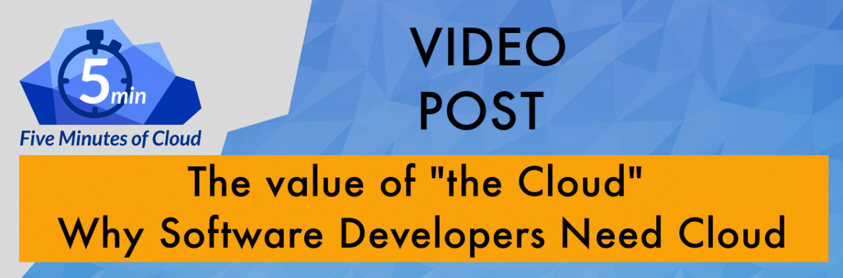 Value of Cloud to Software Developers